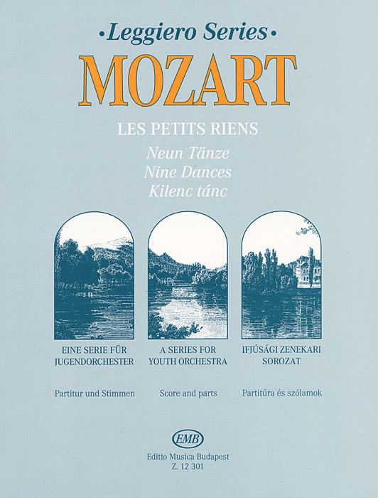 Mozart: Les petits riens: Neun Tanze: Partitur und Stimmen / Mozart: Les petits riens: Nine Dances: Score and Parts / Mozart: Les petits riens: Kilenc tanc: Partitura es szolamok