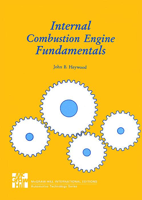 Internal Combustion Engine Fundamentals, John E. Heywood