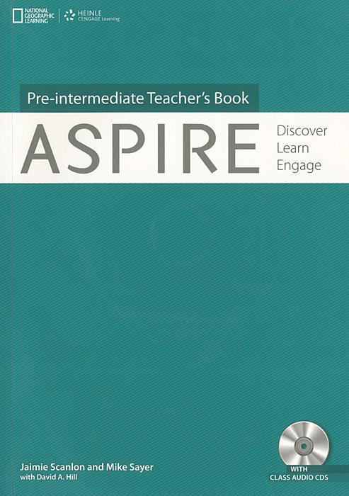 Aspire: Pre-Intermediate Teacher's Book: Discover, Learn, Engage (+ 3 CD)