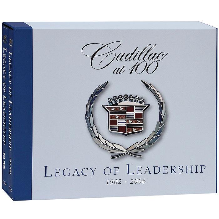 Cadillac at 100: Legacy of Leadership. 1902-2006