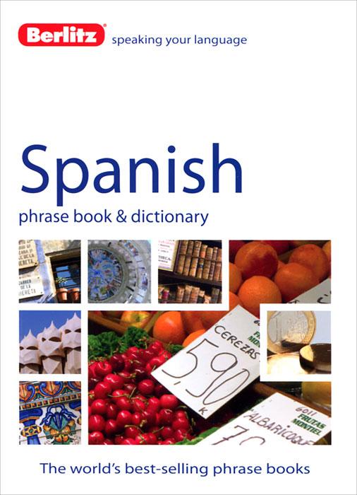 Berlitz: Spanish Phrase Book and Dictionary