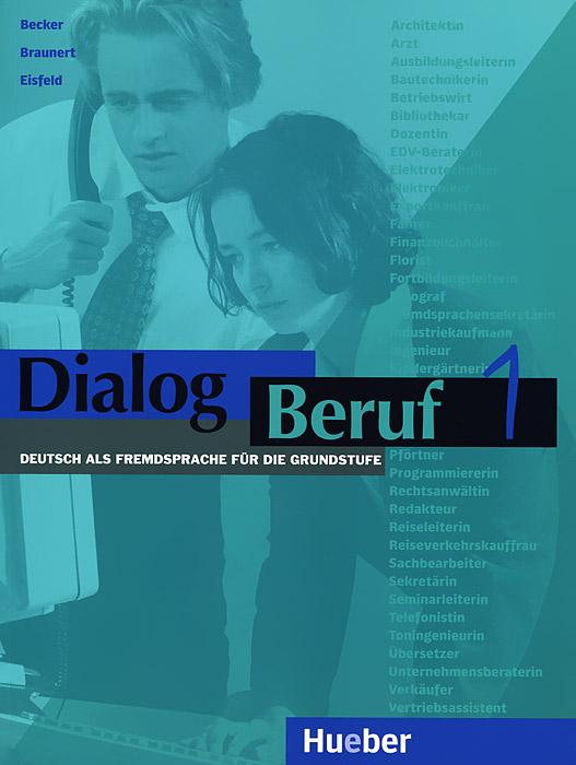 Dialog Beruf 1: Deutsch als Fremdsprache fur die Grundstufe