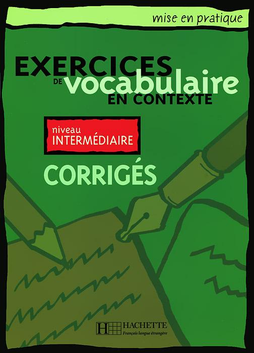 Exercices de vocabulaire en contexte: Niveau intermediaire