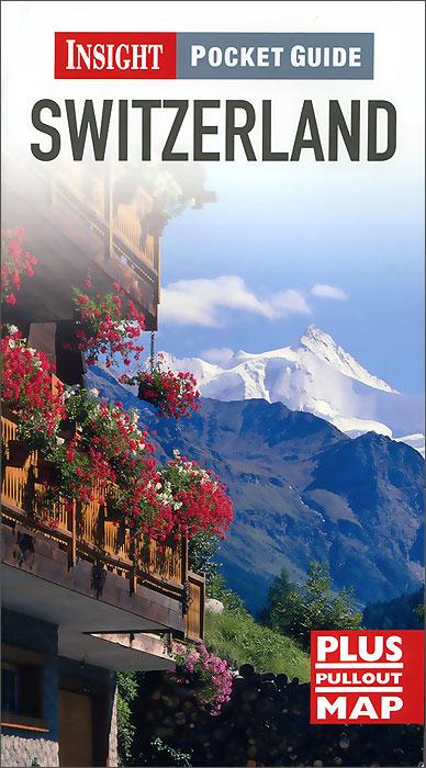 Insight Pocket Guide: Switzerland. Vivien Stone