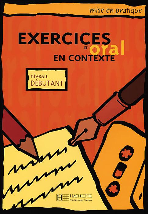 Exercices d'oral en contexte: Niveau debutant