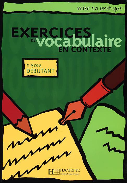 Exercices de vocabulaire en contexte: Niveau debutant