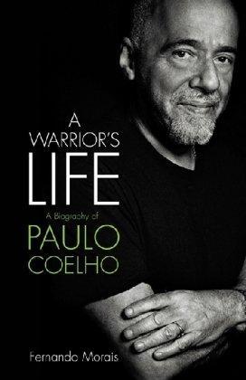 Paulo Coelho: A Warrior's Life (Biography)