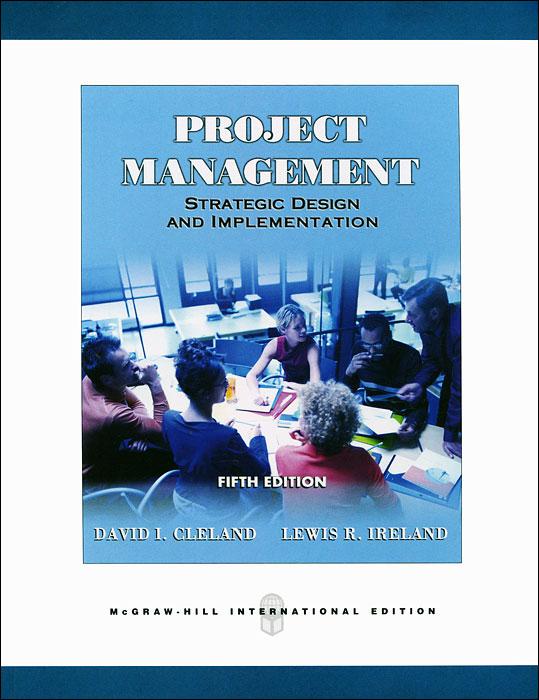 Project Management Strategic Design and Implementation