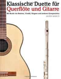Klassische Duette fur Querflote und Gitarre: Querflote fur Anfanger: Mit Musik von Brahms, Vivaldi, Wagner und anderen Komponisten