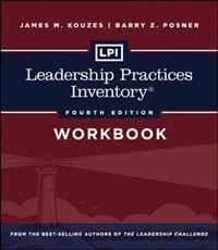 LPI: Leadership Practices Inventory Workbook (J-B Leadership Challenge: Kouzes/Posner)