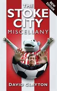 Купить The Stoke City Miscellany, David Clayton