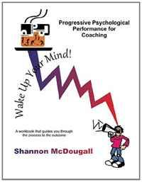 Progressive Psychological Performance for Coaching (Volume 1)