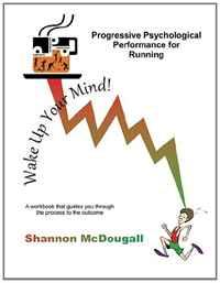 Progressive Psychological Performance for Running (Volume 1)