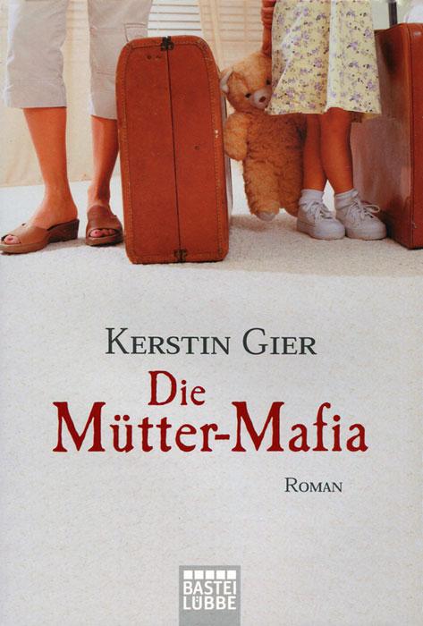 Die Mutter-Mafia