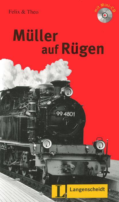 Leichte Lekturen: Deutsch als Fremdsprache in drei Stufen: Muller auf Rugen: Stufe 3 (+ CD)