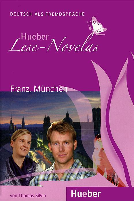 Hueber Lese-Novelas: Franz, Munchen