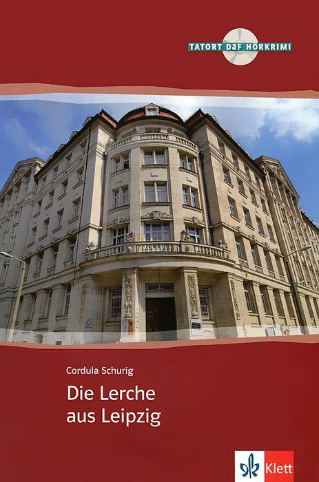 Die Lerche aus Leipzig (+ CD)