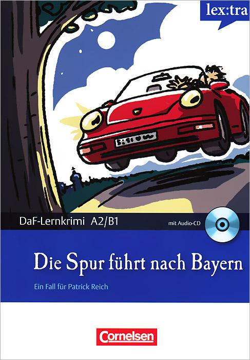 Die Spur fuhrt nach Bayern (+ CD)