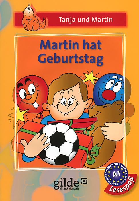 Martin hat Geburtstag