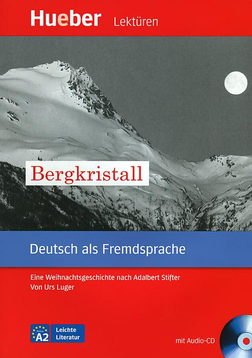 Bergkristall: Deutsch als Fremdsprache: Niveaustufe A2