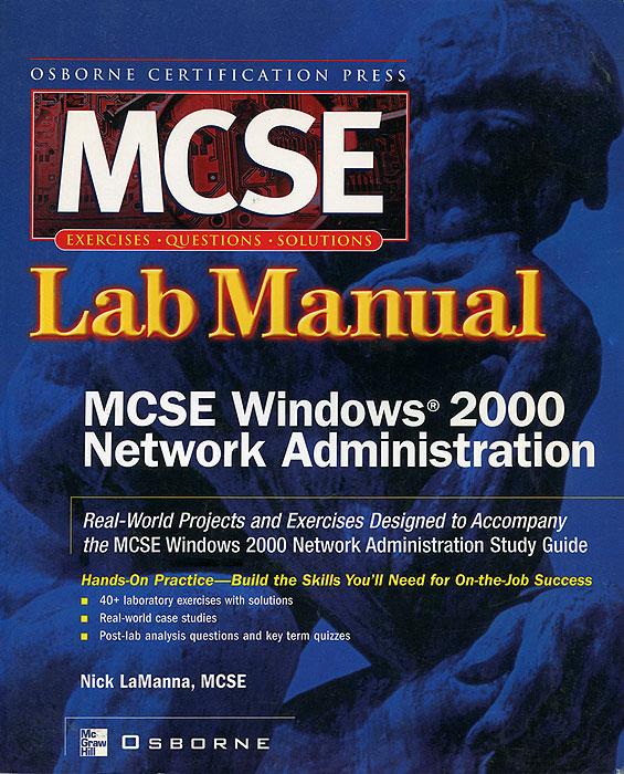 Lab Manual: MCSE Windows 2000 Network Administration