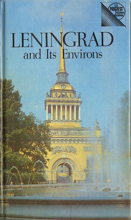 Leningrad and Its Environs. Y. Doroshinskaya, V. Kruchina-Bogdanov