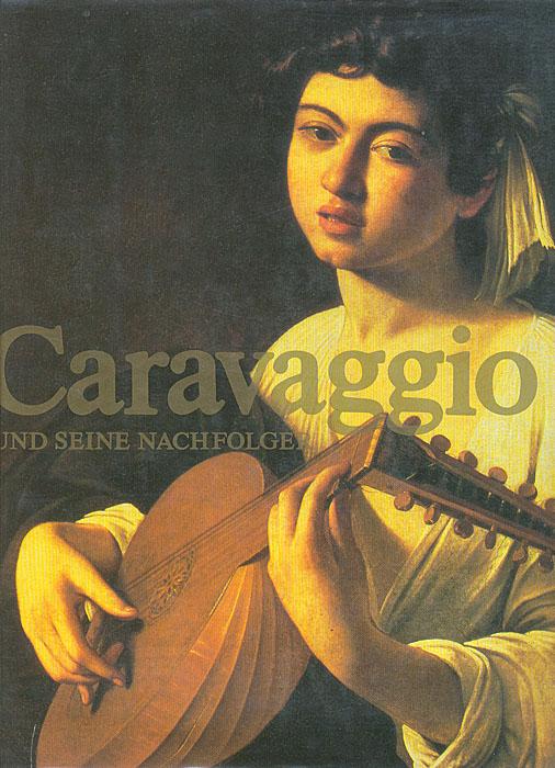 Caravaggio und seine nachfolger
