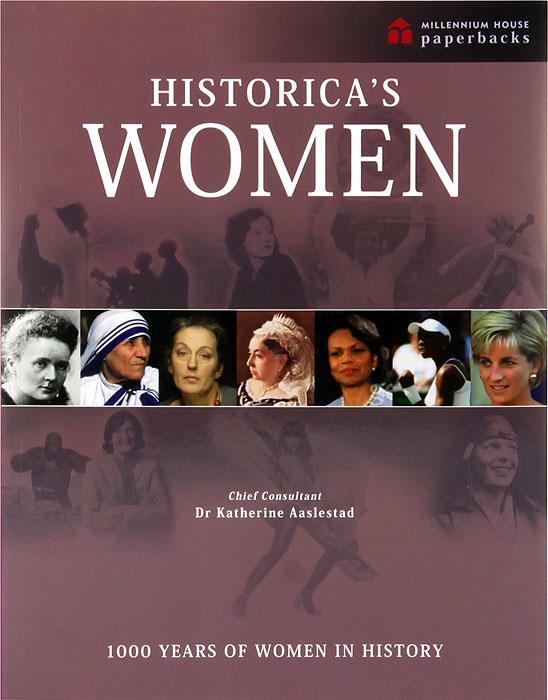 Historica`s Women: 1000 Years of Women in History