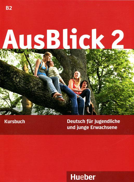 AusBlick 2: Deutsch fur Jugendliche und junge Erwachsene: Kursbuch
