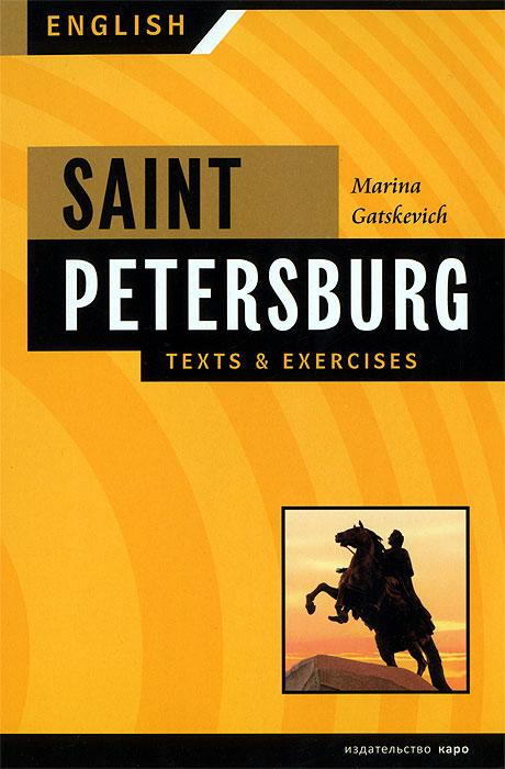 Санкт-Петербург. Тексты и упражнения. Книга 1 / Saint Petersburg: Texts & Exercises