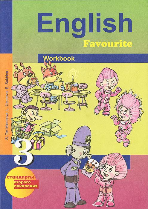 English Favourite 3: Workbook / Английский язык. 3 класс. Рабочая тетрадь