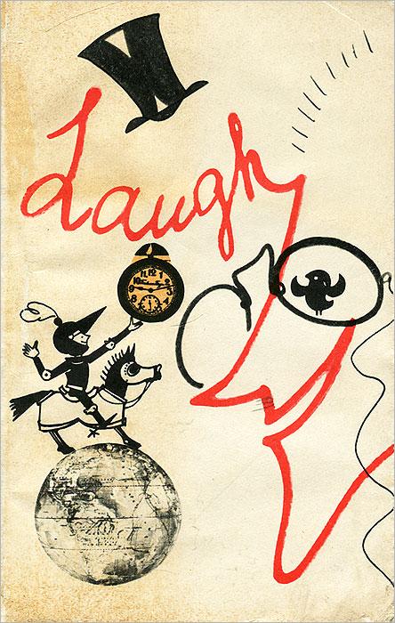 Laugh. Юмористические рассказы английских и американских писателей