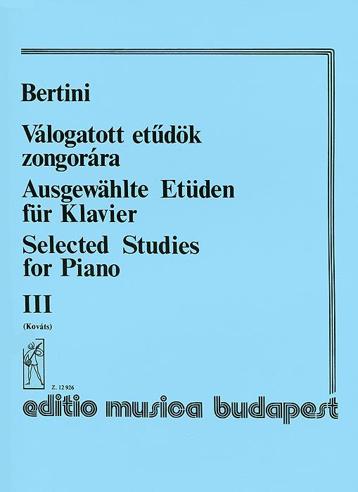 Bertini: Valogatott etudok zongorara III