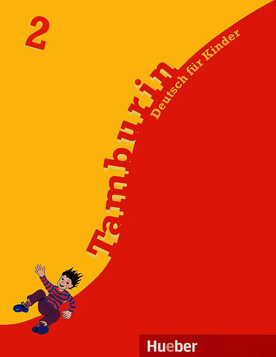 Tamburin: Deutsch fur Kinder: Lehrbuch 2