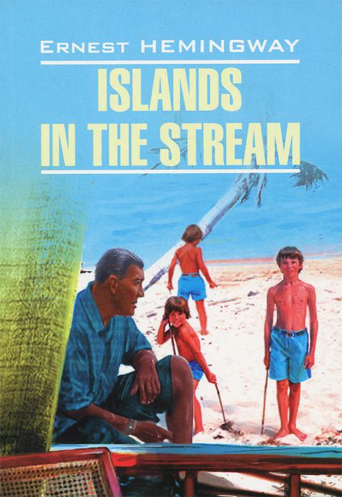 Islands in the Stream / ������� � ������