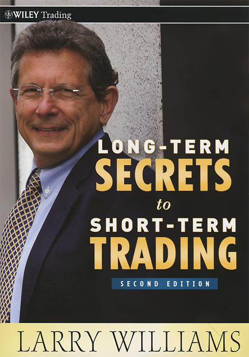 Long–Term Secrets to Short–Term Trading