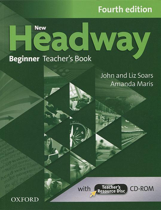 New Headway: Beginner Teacher's Book (+ CD-ROM)