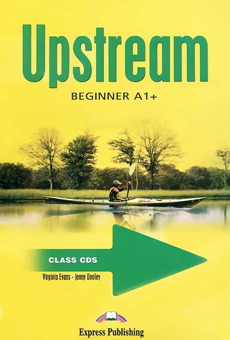 Upstream Beginner A1+ (аудиокурс на 3 CD)