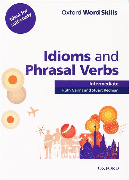 Oxford Word Skills: Idioms and Phrasal Verbs