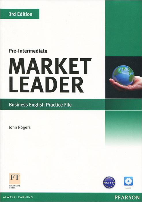 Market Leader: Pre-Intermediate: Business English Practice File (+ CD)