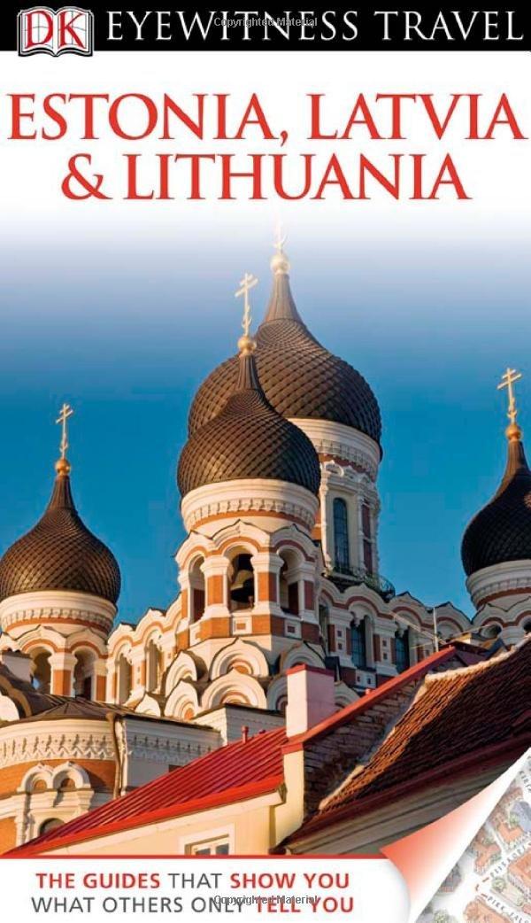 DK Eyewitness Travel Guide: Estonia, Latvia & Lithuania ( 9781405360630 )