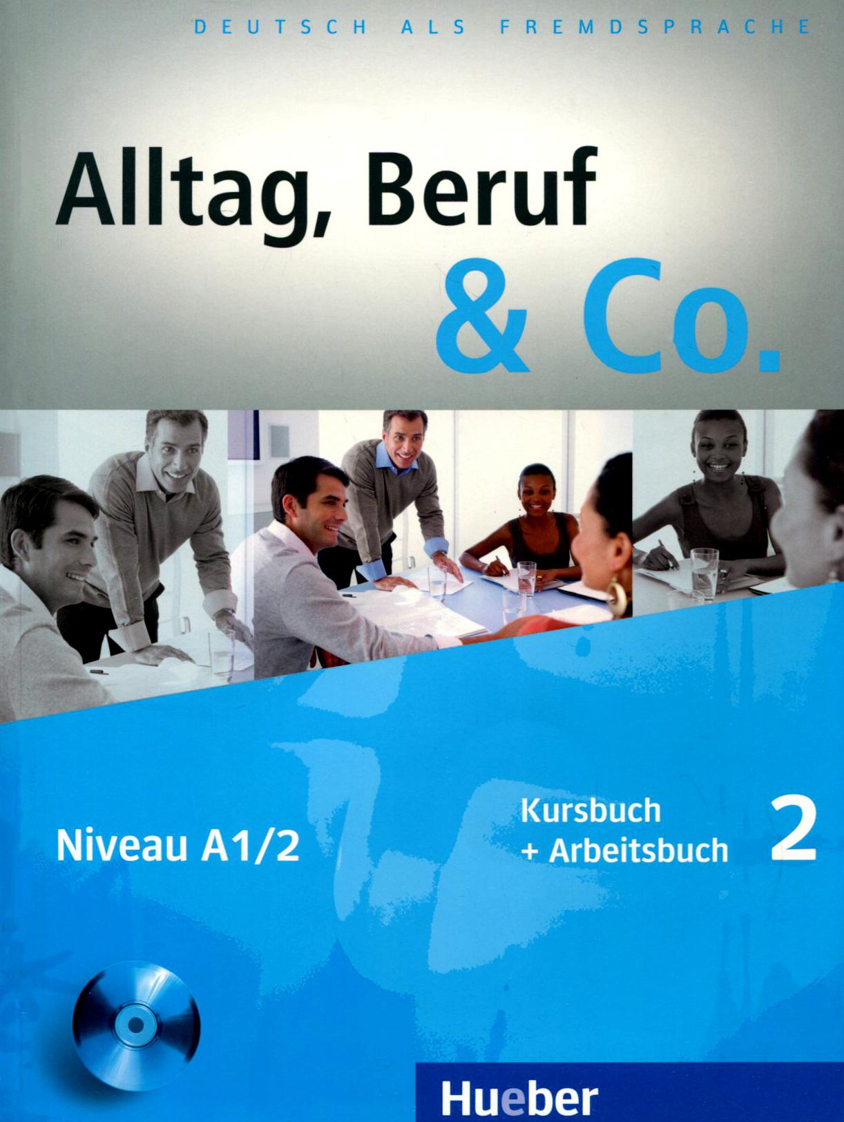 Alltag, Beruf & Co.: Kursbuch + Arbeitsbuch 2: Niveau A1/2 (+ CD-ROM)