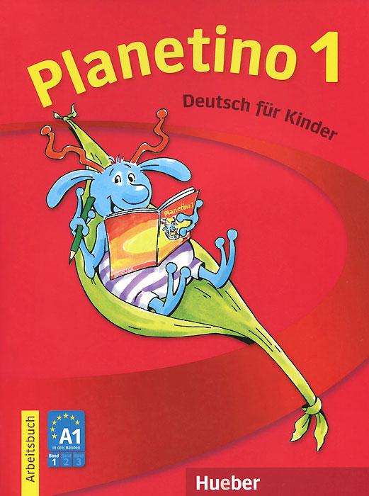 Planetino 1: Deutsch fur kinder: Arbeitsbuch