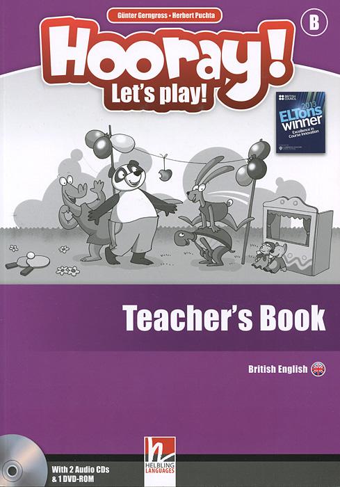 Hooray! Let's Play! Level B: Teacher's Book (+ 2 CD и DVD-ROM)