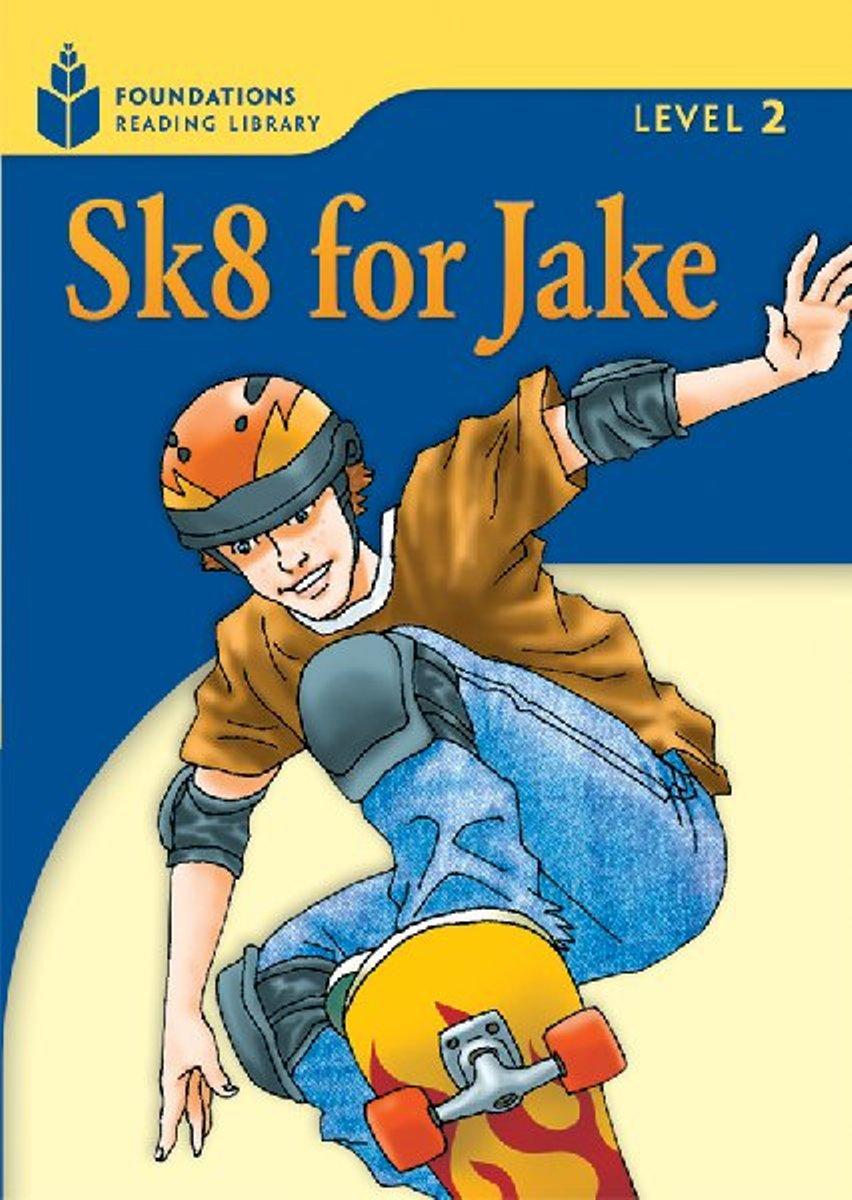 Foundation Readers 2.1: Sk8 For Jake