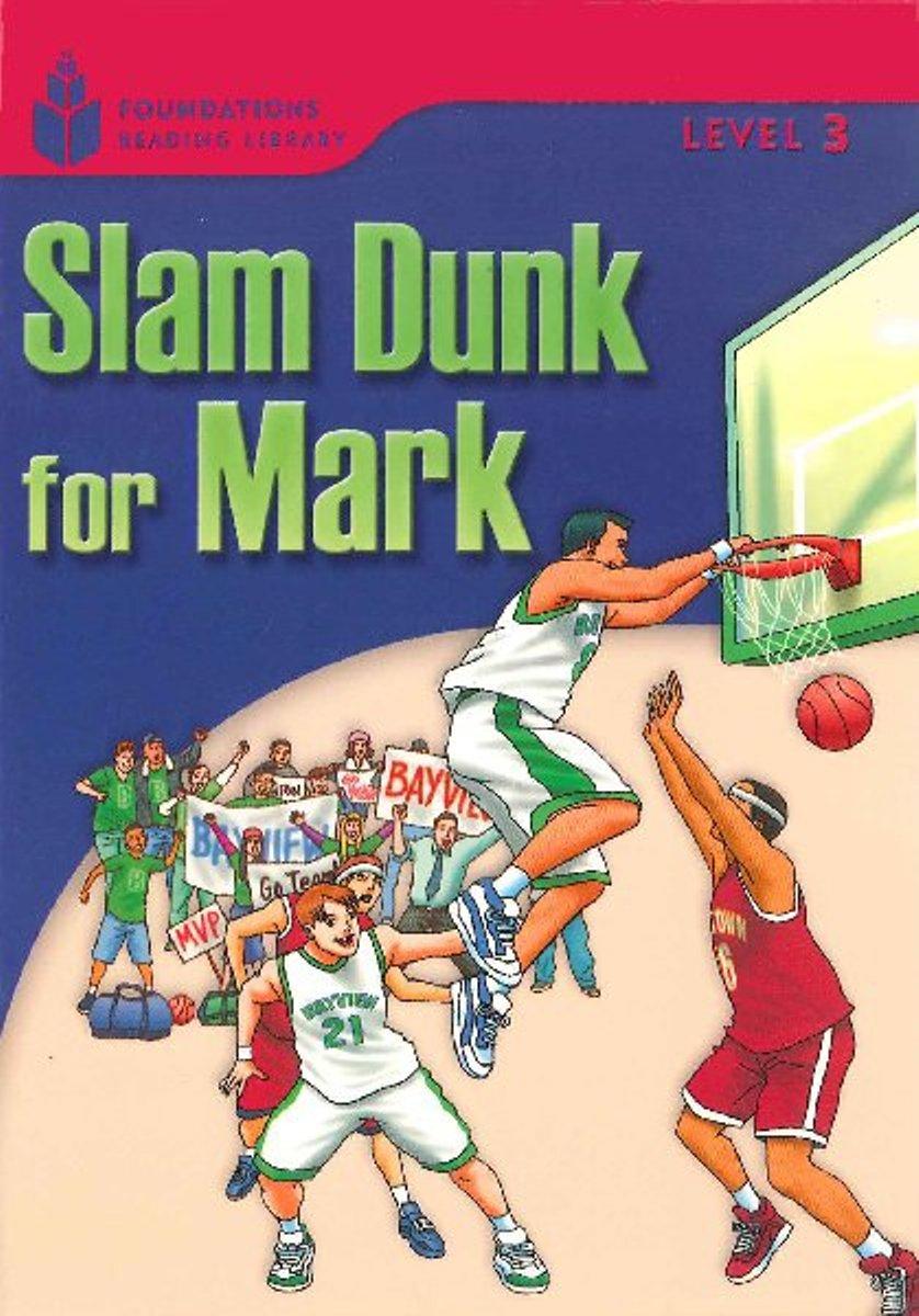 Foundation Readers 3.1: Slam Dunk For Mark