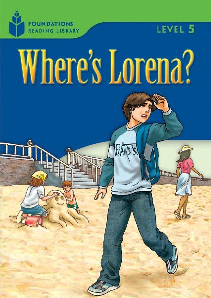 Foundation Readers 5.3: Where'S Lorena?