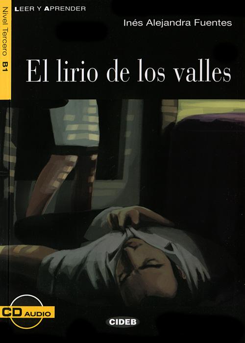 El lirio de los valles: Nivel tercero B1 (+ CD)