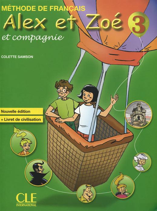 Alex et Zoe et Compagnie 3: Nouvelle Edition: Livret de civilisation