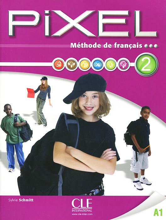 Pixel: Methode de francais: Livre de l'eleve 2: A1 (+ DVD-ROM)
